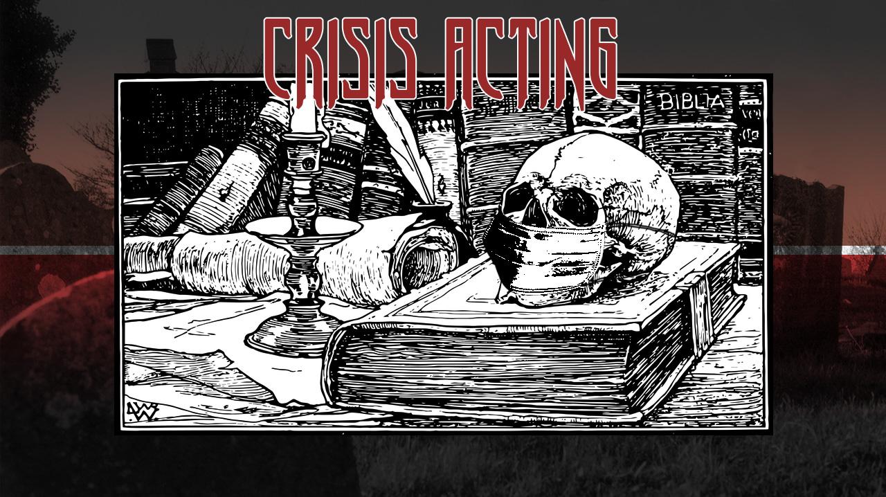Crisis-Acting